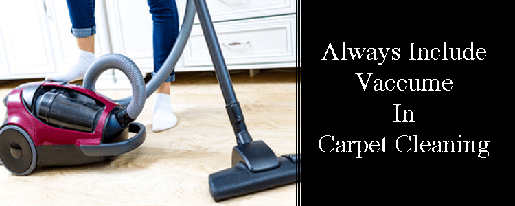 Always Include Vacuum in Carpet Cleaning